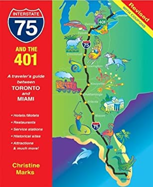 I-75 and the 401: A Traveler's Guide Between Toronto and Miami 9781550464320