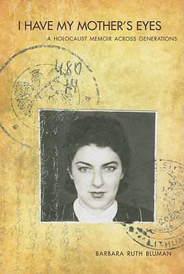 I Have My Mother's Eyes: A Holocaust Memoir Across Generations 9781553800705