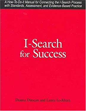 I-Search for Success: A How-To-Do-It Manual for Connecting the I-Search Process with Standards, Assessment, and Evidence-Based Practice [With CDROM] 9781555705107
