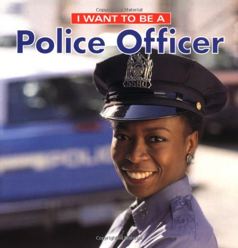 I want to be a police officer by dan liebman reviews - How to apply to become a police officer ...