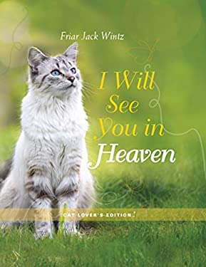 I Will See You in Heaven: Cat Lover's Edition 9781557259592