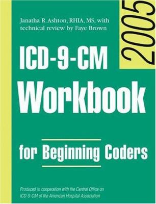 ICD-9-CM Workbook for Beginning Coders 2005, Without Answer Key 9781556483189