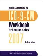 ICD-9-CM Workbook for Beginning Coders 2007, W/ Answer Key