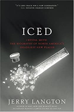Iced: Crystal Meth: The Biography of North America's Deadliest New Plague 9781552638316