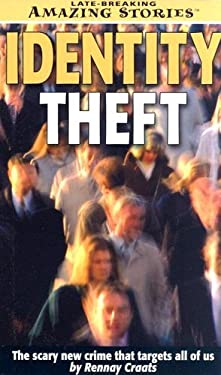 Identity Theft: The Scary New Crime That Targets All of Us 9781552653012