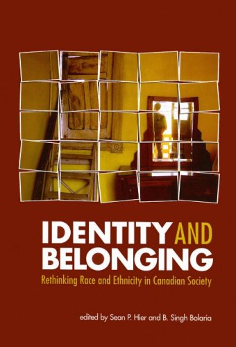 Identity and Belonging: Rethinking Race and Ethnicity in Canadian Society 9781551303123