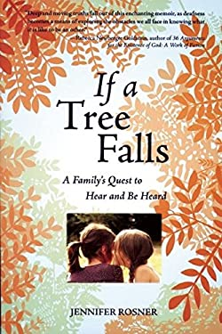 If a Tree Falls: A Family's Quest to Hear and Be Heard 9781558616622