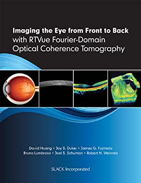 Imaging the Eye from Front to Back with RTVue Fourier-Domain Optical Coherence Tomogaphy 9781556429637