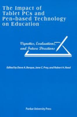 Impact of Tablet PC's and Penbased Technology on Education: Vignettes, Evaluations, and Further Directions 9781557534347