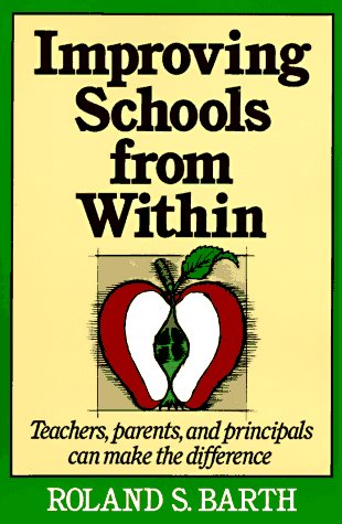 Improving Schools from Within: Teachers, Parents, and Principals Can Make the Difference 9781555423681