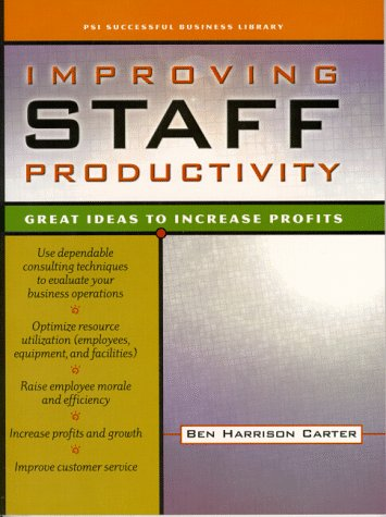 Improving Staff Productivity: Great Ideas to Increase Profits 9781555714567