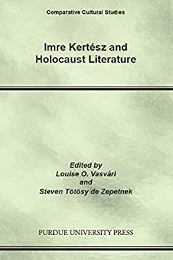 Imre Kertesz and Holocaust Literature 9781557533968