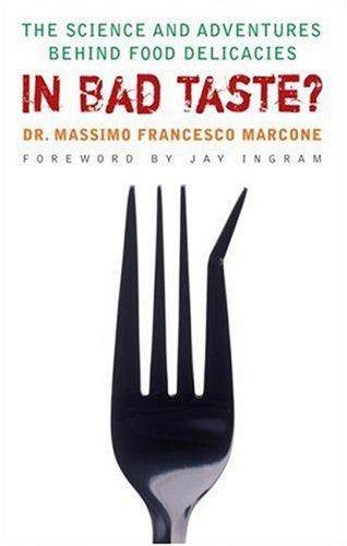 In Bad Taste?: The Adventures and Science Behind Food Delicacies 9781552638828
