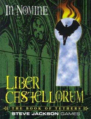 In Nomine Liber Castellorum: The Book of Tethers 9781556343650