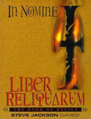 In Nomine Liber Reliquarum: The Book of Relics 9781556343452