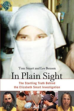 In Plain Sight: The Startling Truth Behind the Elizabeth Smart Investigation 9781556525797