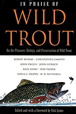 In Praise of Wild Trout 9781558216716