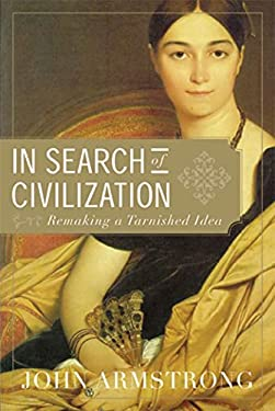 In Search of Civilization: Remaking a Tarnished Idea 9781555975807