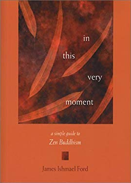 In This Very Moment: A Simple Guide to Zen Buddhism 9781558964334
