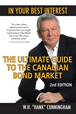 In Your Best Interest: The Ultimate Guide to the Canadian Bond Market 9781550028768