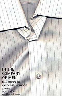 In the Company of Men: Male Dominance and Sexual Harassment 9781555536374