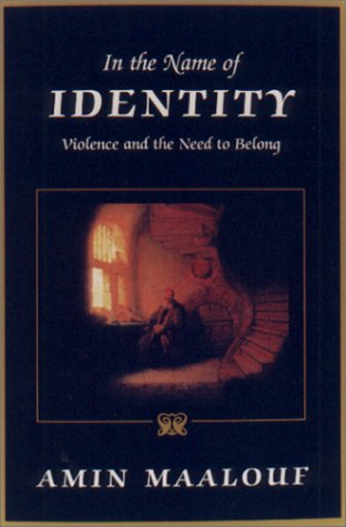 In the Name of Identity: Violence and the Need to Belong 9781559705936