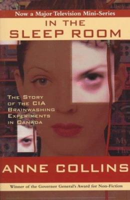 In the Sleep Room: The Story of the CIA Brainwashing Experiments in Canada 9781550139327