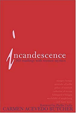 Incandescence: 365 Readings with Women Mystics