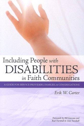 Including People with Disabilities in Faith Communities: A Guide for Service Providers, Families, and Congregations 9781557667434