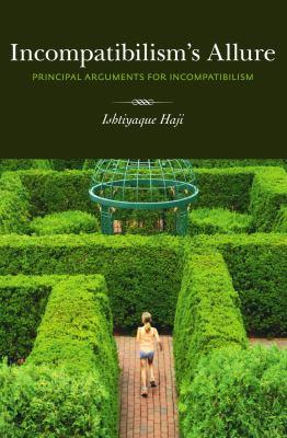 Incompatibilism's Allure: Principle Arguments for Incompatibilism 9781551119199