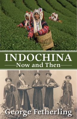Indochina Now and Then 9781554884254