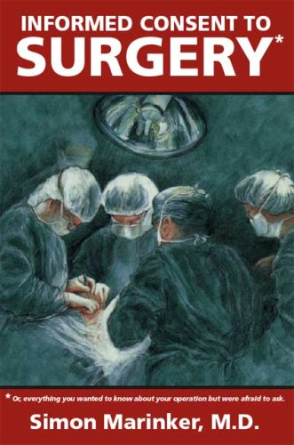 Informed Consent to Surgery: Everything You Wanted to Know about Your Operation But Were Afraid to Ask 9781552124642