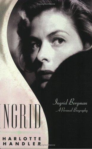 Ingrid: Ingrid Bergman, a Personal Biography 9781557837356