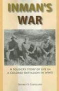 Inman's War: A Soldier's Story of Life in a Colored Battalion in WWII 9781557788603