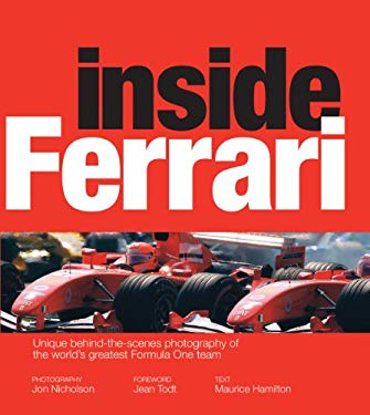 Inside Ferrari: Unique Behind-The-Scenes Photography of the World's Greatest Motor Racing Team 9781554077700
