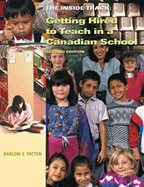 Inside Track: Getting Hired to Teach in a Canadian School 9781550771145