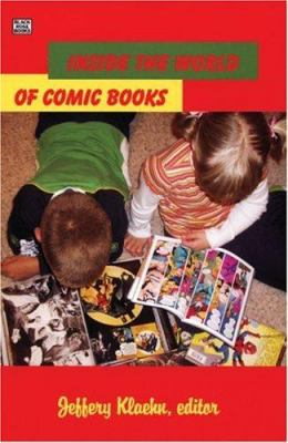 Inside the World of Comic Books 9781551642963