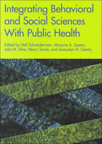 Integrating Behavioral Social Sciences with Public Health 9781557987211