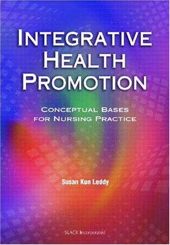 Integrative Health Promotion: Conceptual Bases for Nursing Practice