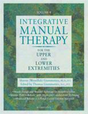 Integrative Manual Therapy for the Upper and Lower Extremities: Introducing Muscle Energy and 'Beyond' Technique 9781556432606