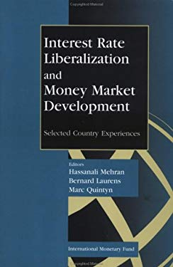 Interest Rate Liberalization and Money Market Development: Selected Country Experiences: Proceedings of a Seminar Held in Beijing July/August 1995 9781557755636