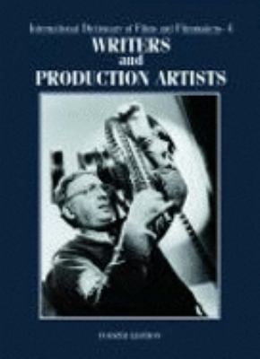 International Dictionary of Films and Filmmakers: Writers and Production Artists - Gale Group