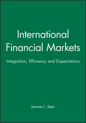 International Financial Markets: Integration, Efficiency and Expectations 9781557862303