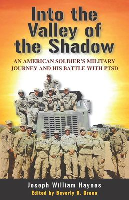 Into the Valley of the Shadow: An American Soldiers Military Journey and His Battle with PTSD
