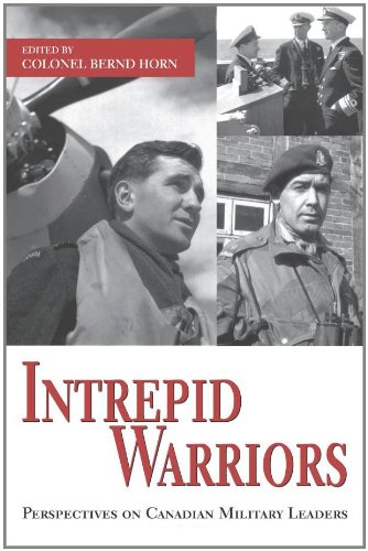 Intrepid Warriors: Perspectives on Canadian Military Leaders 9781550027112