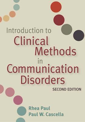 Introduction to Clinical Methods in Communication Disorders 9781557668790