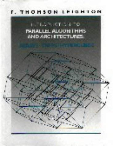 Introduction to Parallel Algorithms and Architectures: Arrays, Trees, and Hypercubes 9781558601178