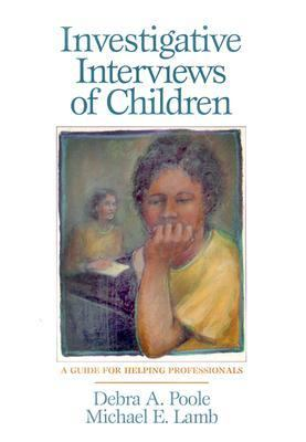 Investigative Interviews of Children: A Guide for Helping Professionals 9781557986849