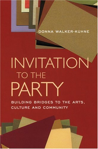 Invitation to the Party: Building Bridges to the Arts, Culture and Community 9781559362306