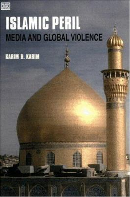 Islamic Peril: Media and Global Violence 9781551642260